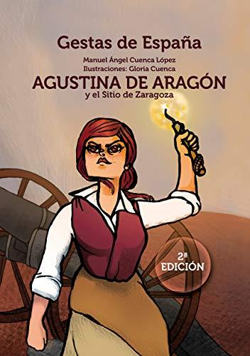 Agustina de Aragón y el sitio de Zaragoza (GESTAS DE ESPAÑA)