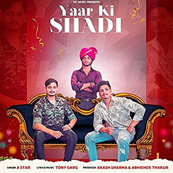 Yaar Ki Shadi - Single
