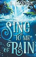 Sing to Me of Rain