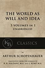 The World As Will And Idea: 3 vols in 1 [unabridged]