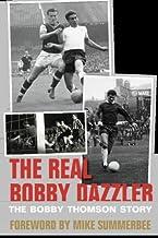 Real Bobby Dazzler The Bobby Thomson Sto