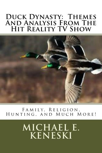 Duck Dynasty:  Themes And Analysis From The Hit Reality TV Show (English Edition)