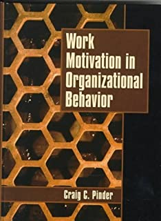 Work Motivation in Organizational Behavior by Craig C. Pinder (1998-12-31)