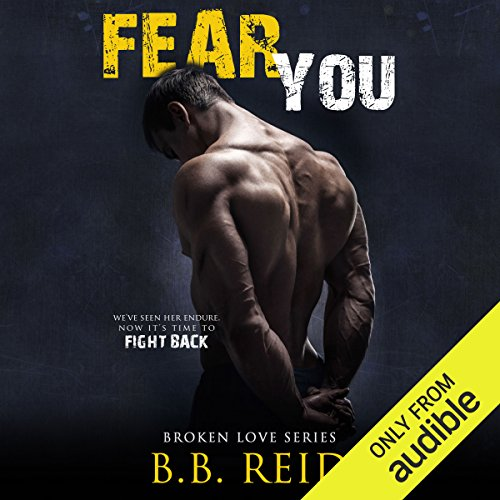 Fear You     Broken Love, Book 2              Auteur(s):                                                                                                                                 B. B. Reid                               Narrateur(s):                                                                                                                                 Teddy Hamilton,                                                                                        Ava Erickson                      Durée: 10 h et 32 min     3 évaluations     Au global 5,0
