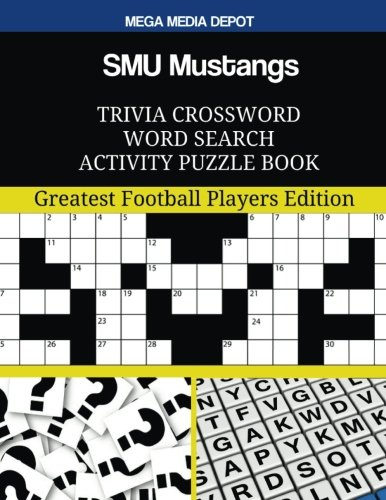 SMU Mustangs Trivia Crossword Word Search Activity Puzzle Book: Greatest Football Players Edition