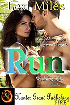 Run (Wedding Bliss Book 1) by [Lexi Miles]