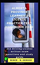 Alberta province learner's license practice Test handbook 2020: 244 driving license written exam questions and study guide