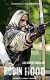 Las Aventuras de Robin Hood (libro en español): Un clásico de la literatura universal