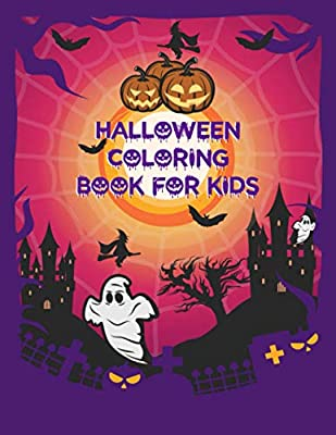 Halloween Coloring Book For Kids: A Fun Children Coloring book for Halloween|Gift For Little Kids|Girls and Toddlers Ages 2-4, 4-8,8-10
