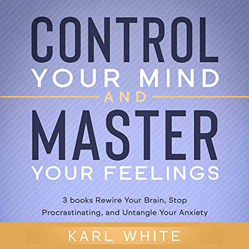 Control Your Mind & Master Your Feelings: 3 Books cover art