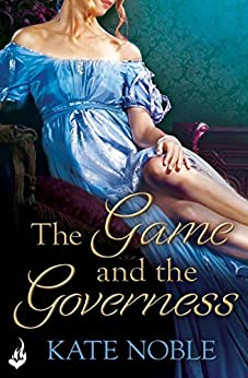 The Game and the Governess: Winner Takes All 1 by [Kate Noble]