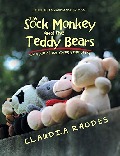 The Sock Monkey and the Teddy Bears: I'm a Part of You. You're a Part of Me.