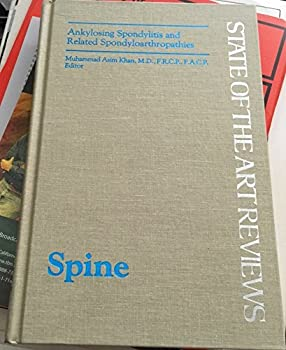 Ankylosing Spondylitis/ Related Spondyloarthtopathies (State of the Art Reviews: Spine) 1560530375 Book Cover