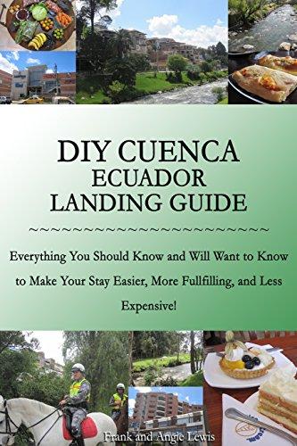 DIY Cuenca Ecuador Landing Guide