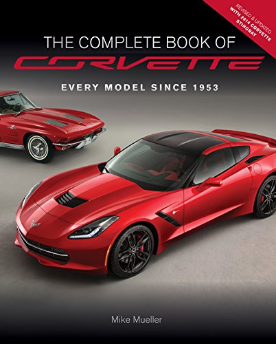 The Complete Book of Corvette - Revised & Updated: Every Model Since 1953 (Complete Book Series)