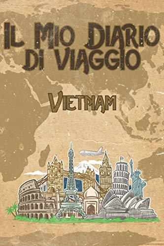 Il mio diario di viaggio Vietnam: 6x9 Diario di viaggio I Taccuino con liste di controllo da compilare I Un regalo perfetto per il tuo viaggio in Vietnam e per ogni viaggiatore