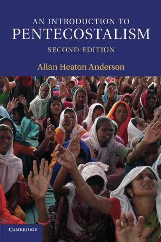 An Introduction to Pentecostalism: Global Charismatic Christianity (Introduction to Religion)