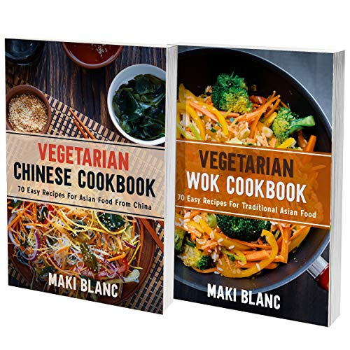 Vegetarian Wok And Chinese Cookbook: 140 Easy Recipes For Cooking At Home Tasty Asian Dishes (English Edition)