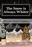 The Snow is Always Whiter: A Winter Play for All Age Groups