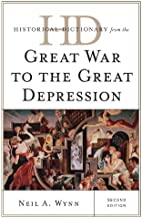 Historical Dictionary from the Great War to the Great Depression (Historical Dictionaries of U.S. Politics and Political Eras)
