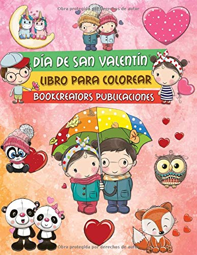Día de San Valentín: Libro Para Colorear Para niños con Diseños Lindos y Únicos de San Valentín (Cupidos, Niños, Animales y Más)