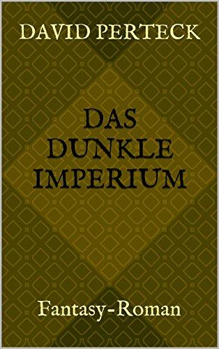 Das dunkle Imperium: Fantasy-Roman