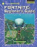 Fortnite: Beginner's Guide (21st Century Skills Innovation Library: Unofficial Guides Junior)