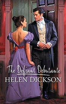 The Defiant Debutante (Regency Book 64) by [HELEN DICKSON]