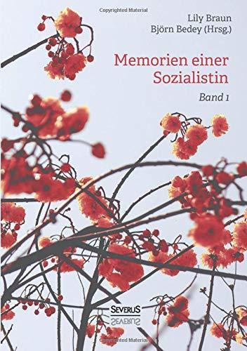 Memoiren einer Sozialistin –  Band 1: Lehrjahre. Eine Autobiographie