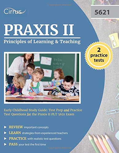 Praxis Ii Principles Of Learning And Teaching Early Childhood Study Guide Test Prep And Practice Test Questions For The Praxis Ii Plt 5621 Exam