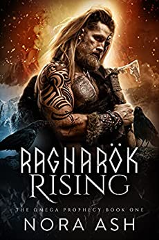 Ragnarök Rising (The Omega Prophecy Book 1) by [Nora Ash]