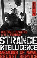 Strange Intelligence: Memoirs of Naval Secret Service (Dialogue Espionage Classics)