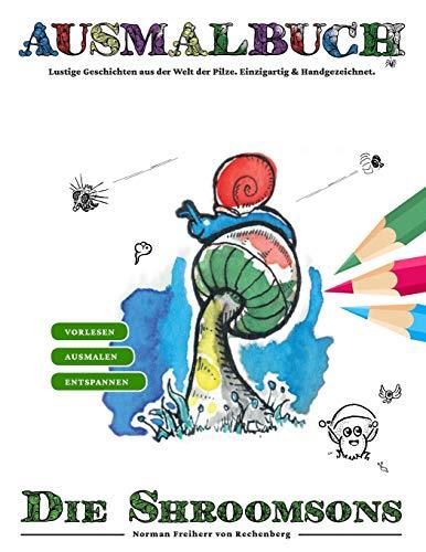 Ausmalbuch - Die Shroomsons: 50 Pilze zum Ausmalen mit lustigen Geschichten zum Vorlesen aus der Welt der Pilze. Einzigartig & Handgezeichnet. a4