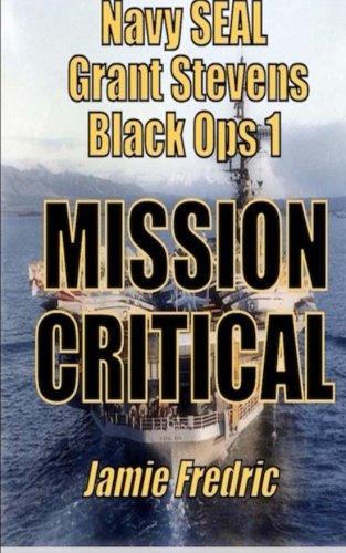 Download Mission Critical: A Cold War Novel (Navy SEAL Grant Stevens) 1453877878