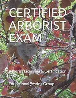 CERTIFIED ARBORIST EXAM: Arborist Licensing & Certification