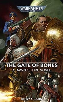 The Gate of Bones  Dawn of Fire  Warhammer 40,000 Book 2