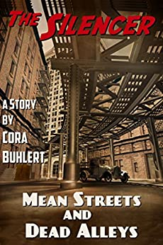 Mean Streets and Dead Alleys (The Silencer Book 6) by [Cora Buhlert]