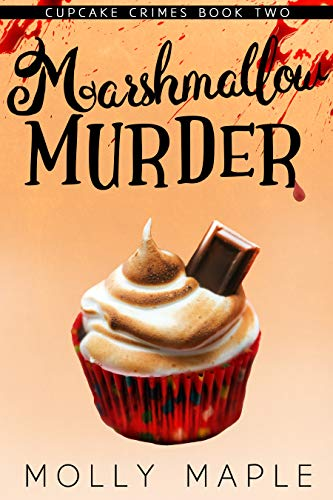 Marshmallow Murder: A Small Town Cupcake Cozy Mystery (Cupcake Crimes Series Book 2) by [Molly Maple]
