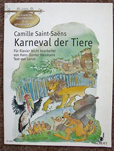 Camille Saint-Saëns: KARNEVAL DER TIERE für Klavier mit Bleistift -- die große zoologische Phantasie leicht arrangiert mit dem Originaltext von LORIOT und farbigen Illustrationen, herausgegeben von Hans-Günter Heumann (Noten/sheet music)