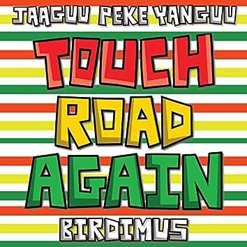 Touch Road Again (feat. Jaaguu Peke Yanguu & Safiya Bird)