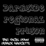 Darkside Regional Prison [Explicit]