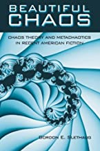 Beautiful Chaos: Chaos Theory and Metachaotics in Recent American Fiction
