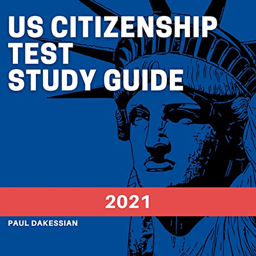 US Citizenship Test Study Guide 2021: New Study Guide for 2021 with All 100 Questions and Answers to
