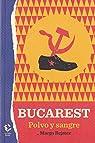 Bucarest: Polvo y sangre: 4 par Rejmer