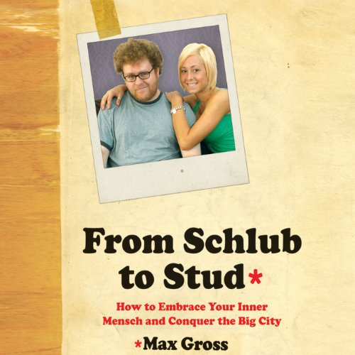 From Schlub to Stud cover art