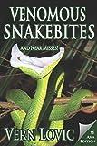 Venomous Snakebites and Near Misses: Southeast Asia Edition - Vern Lovic
