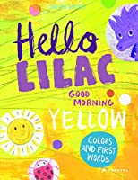 Hello Lilac - Good Morning Yellow: Colors and First Words