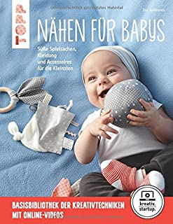 Nähen für Babys kreativ.startup.: Süße Spielsachen, Kleidung und Accessoires für die Kleinsten. Mit Online-Videos