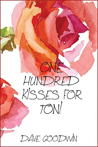 ONE HUNDRED KISSES FOR TONI (English Edition)