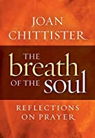 Breath of the Soul: Reflections on Prayer